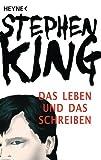 Das Leben und das Schreiben: Memoiren von Stephen King