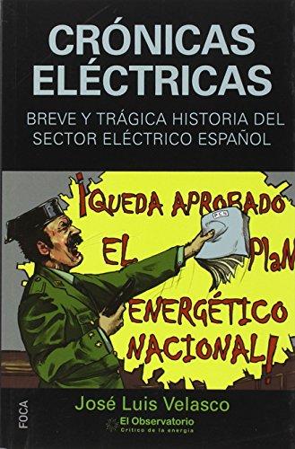 Crónicas eléctricas: Breve y trágica historia del sector eléctrico español (Investigación)