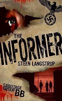 The Informer (Sabotage Group BB Book 1) by [Langstrup, Steen]