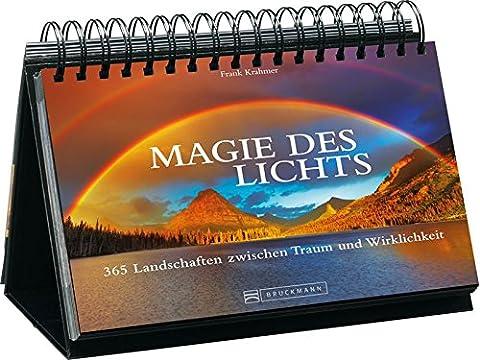 Tischaufsteller - Magie des Lichts: 365 Landschaften zwischen Traum und Wirklichkeit