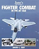 Fighter Combat in the Jet Age (Jane's) (Jane's Air War S.)
