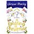 A Wedding at Christmas: a gorgeous feel-good romance to curl up by the fire with (Proper Family Book 4)