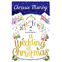 A Wedding at Christmas: a gorgeous feel-good romance to curl up by the fire with (Proper Family Book 4) (English Edition)