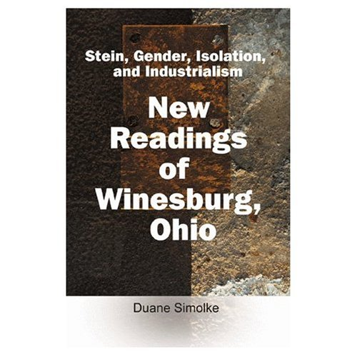 ebook: Stein, Gender, Isolation, and Industrialism: New Readings of Winesburg, Ohio (B0011ZA9VS)
