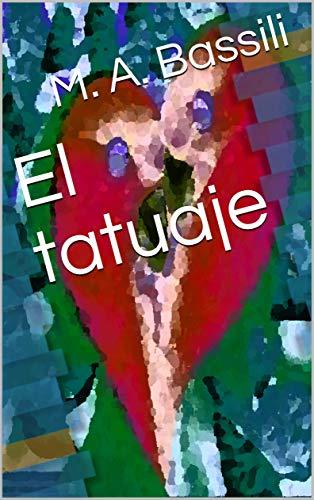 El tatuaje eBook: M. A. Bassili: Amazon.es: Tienda Kindle