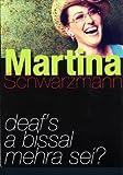 Martina Schwarzmann ´Martina Schwarzmann - Deaf´s a bissal mehra sei´