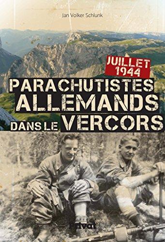 Parachutistes allemands dans le Vercors : Juillet 1944