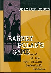 Barney Polan's Game: A Novel of the 1951 College Basketball Scandals by Charley Rosen (1997-12-09)
