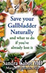 Save Your Gallbladder Naturally and W...