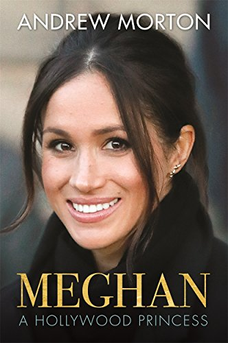 Meghan: A Hollywood Princess por Andrew Morton