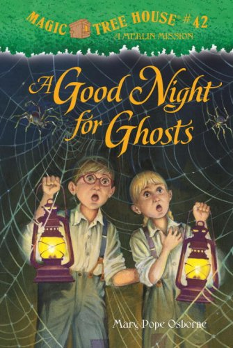 A Good Night for Ghosts (Magic Tree House (R) Merlin Mission, Band 42)