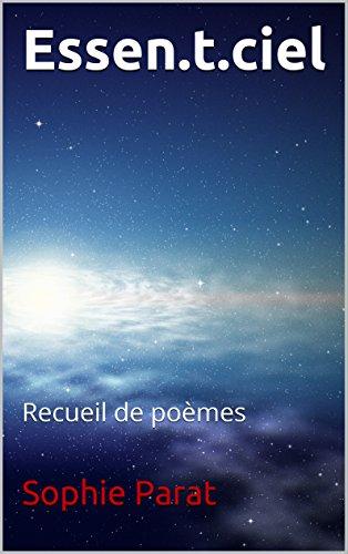 Essen.t.ciel: Recueil de poèmes