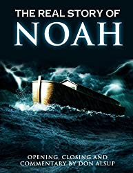The Real Story of Noah: (the original account that inspired the epic motion picture)