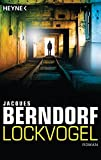 Lockvogel: Roman - Jacques Berndorf