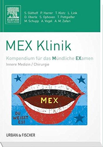 MEX Klinik: Kompendium für das Mündliche Examen (MEX - Mündliches EXamen)
