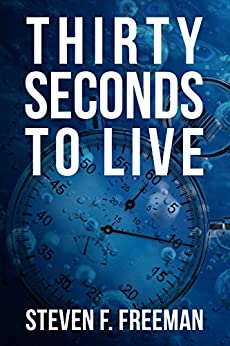 Thirty Seconds to Live (The Blackwell Files Book 10) (English Edition) di [Freeman, Steven F.]