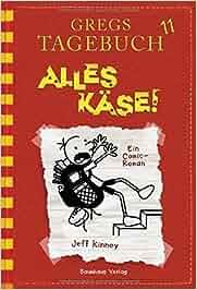 Gregs Tagebuch 11 – Alles Käse!: Jeff Kinney, Dietmar Schmidt