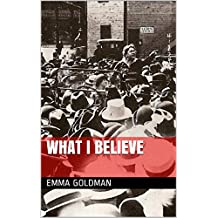 What I believe (English Edition)