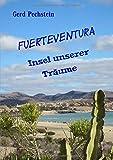 Fuerteventura - Insel unserer Träume: Erkundung einer rauen Schönheit