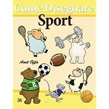 Come Disegnare: Sport: Disegno per Bambini: Imparare a Disegnare (Come Disegnare Fumetti)