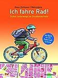 Ich fahre Rad!: Sicher unterwegs im Straßenverkehr. Mit Quiz für die Fahrradprüfung
