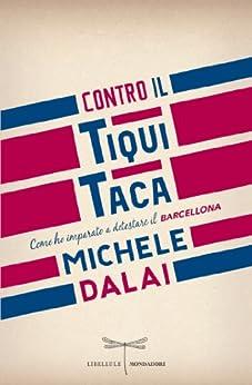 Contro il tiqui taca (Libellule) (Italian Edition) par [Dalai, Michele]