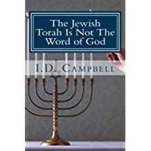 The Jewish Torah Is Not The Word of God: Volume 4 (When You Read This Book You Will Know)