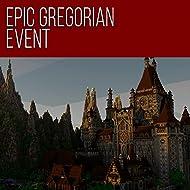 Epic Gregorian Event