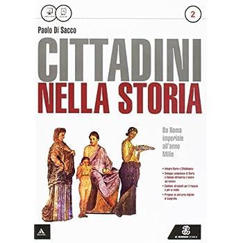 Cittadini Nella Storia. Per Le Scuole Superiori. Con E-Book. Con Espansione Online: 2