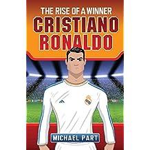 Cristiano Ronaldo: The Rise of a Winner (Childrens Football 2)