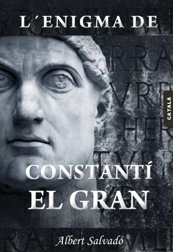 L'ENIGMA DE CONSTANTÍ EL GRAN (Catalan Edition) por Albert Salvadó