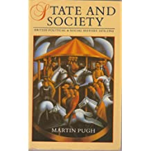 STATE & SOCIETY : BRIT POLITICAL & SOCIAL HISTORY 1870-19 EA PR: British Political and Social History, 1870-1992