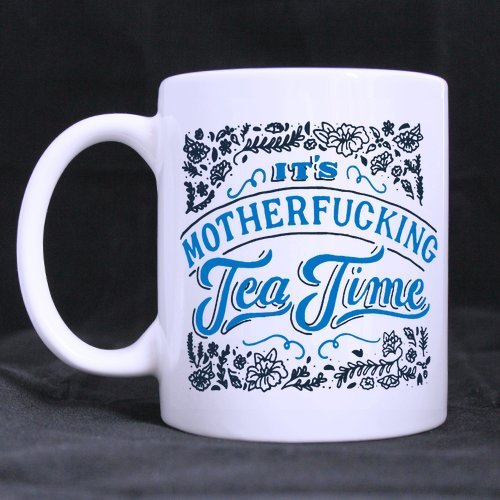 LAH It's Motherfucking Tea Time Coffee Tea Mug Cup, 11 Ounces