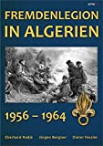 Fremdenlegion in Algerien: 1956 - 1964