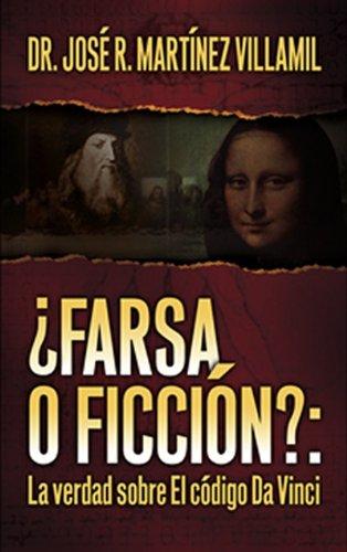 ¿Farsa o ficción?: La verdad sobre El código Da Vinci por José R. Martínez