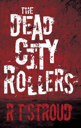 The Dead City Rollers by R. T. Stroud (2014-10-28) par R. T. Stroud