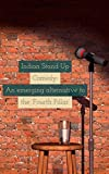 #9: Indian Stand Up Comedy: An emerging alternative to the 'Fourth Pillar': 'Fourth Pillar'- That rung a bell?!