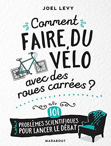 Comment faire du vélo avec des roues carrées par Joël Levy