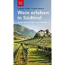 Wein erleben in Südtirol: Ausgewählte Weingüter und Kellereien