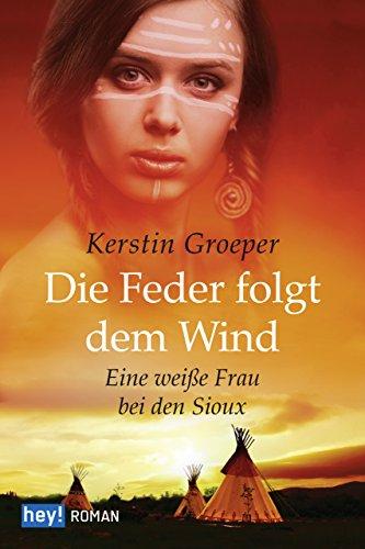 (Die Feder folgt dem Wind: Eine weiße Frau bei den Sioux (Cowboys))
