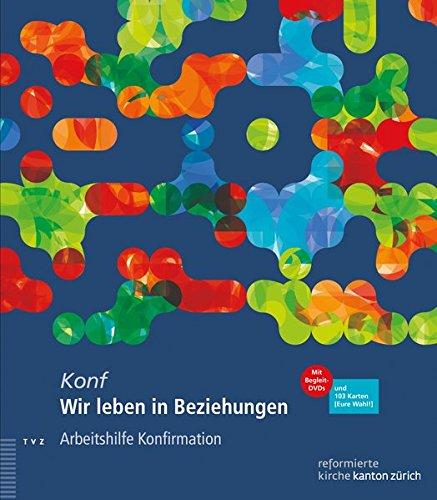 Wir leben in Beziehungen: Arbeitshilfe mit 2 Begleit-DVDs und 103 Karten [Eure Wahl!] für die Konfirmationsarbeit (Goethe-Worterbuch) (Zürich Karte)