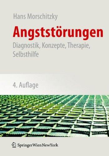 Angststörungen: Diagnostik, Konzepte, Therapie, Selbsthilfe