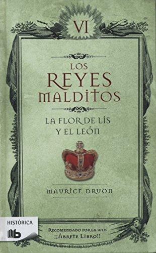 La Flor de Lis Y El León / The Flower of the Lilly and the Lion (Los Reyes Malditos / Cursed Kings) por Maurice Druon