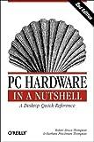 PC Hardware in a Nutshell (Nutshell Handbook)