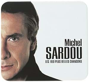 Les 100 Plus Belles Chansons: Michel Sardou