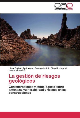 La Gestion de Riesgos Geologicos por Liber Galb N. Rodr Guez