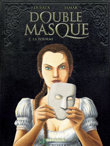 Double masque, tome 2 : La Fourmi