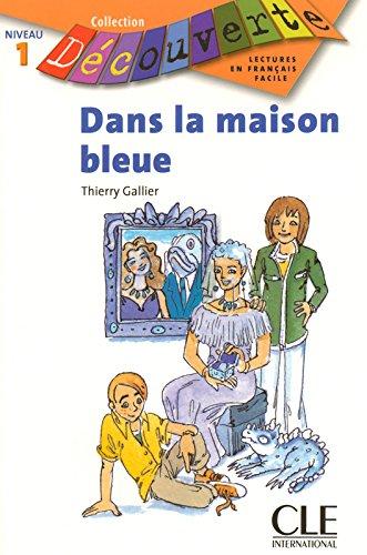 Dans la maison bleue - Niveau 1 - Lecture Dcouverte - Livre