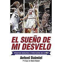 El sueño de mi desvelo: Historias de la NBA con nocturnidad (Deportes (corner)) (Spanish Edition)