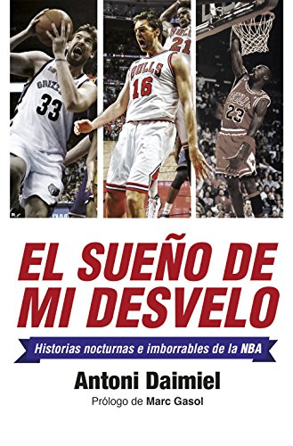 El sueño de mi desvelo: Historias de la NBA con nocturnidad (Deportes (corner)) por Antoni Daimiel